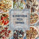 10 Vegetarian Pizza Toppings