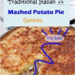 This Italian mashed potato pie called Gatto' (from the French Gatteau: cake) has originated from Naples, prepared by the French Chefs at the court of the Bourbons. It is a creamy mashed potato casserole filled with cheese, ham, or any other meat you want to use up.